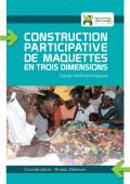 Construction participative de maquettes en trois dimensions - Guide méthodologique à partir d'une expérience haïtienne Vignette