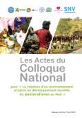 La création d'un environnement propice au développement durable du pastoralisme au Mali : Actes du colloque national de Bamako  Vignette