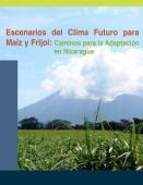 Escenarios del clima futuro para maíz y frijol: caminos para la adaptación en Nicaragua Vignette