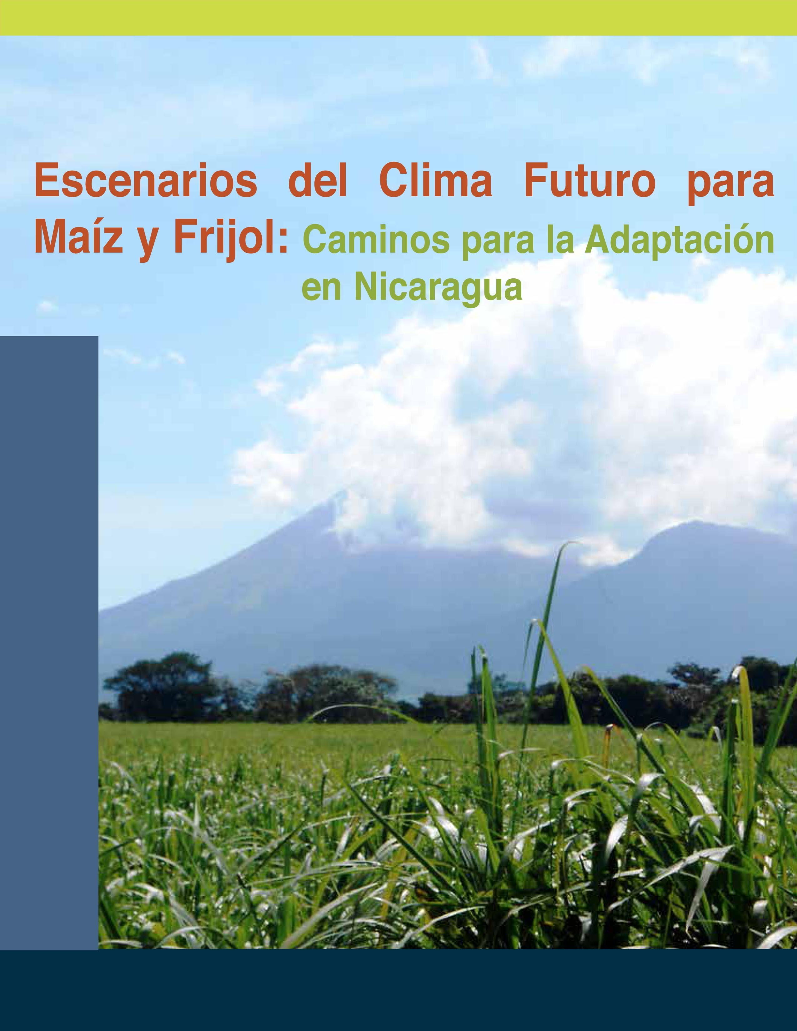 Escenarios del clima futuro para maíz y frijol: caminos para la adaptación en Nicaragua Image principale