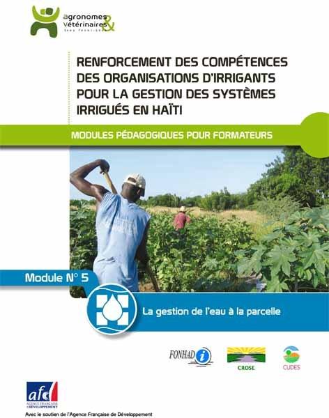 Thumbnail - La gestion de l'eau à la parcelle : module pédagogique n°5 pour la bonne gestion des systèmes irrigués en Haïti